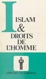 Emmanuel Hirsch - Islam et droits de l'homme : Recueil de textes.