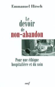 Emmanuel Hirsch - Le devoir de non-abandon - Pour une éthique hospitalière et du soin.