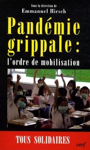 Emmanuel Hirsch - Pandémie grippale : l'ordre de mobilisation.