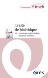 Emmanuel Hirsch - Traité de bioéthique - Tome 3, Handicaps, vulnérabilités, situations extrêmes.