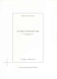 Emmanuel Hocquard - Une grammaire de Tanger - Tome 5, Ce qui n'advint pas : post-scriptum.