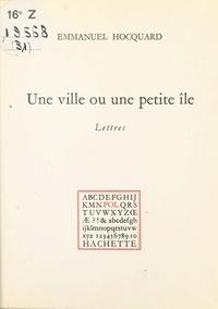 Emmanuel Hocquard - Une Ville ou une petite île - Lettres.