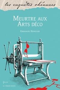 Emmanuel Honegger - Meurtre aux Arts déco.