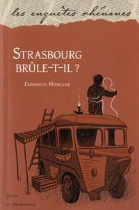Emmanuel Honegger - Strasbourg brûle-t-il ?.