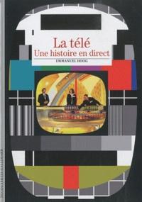 Emmanuel Hoog - La télé - Une histoire en direct.
