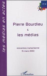 Emmanuel Hoog et Jean-Michel Rodes - Pierre Bourdieu et les médias - Huitièmes Rencontres INA-sorbonne, 15 mars 2003.