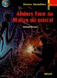 Emmanuel Hussenet - Anders face au Maître du cristal.