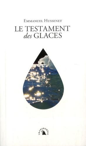 Emmanuel Hussenet - Le Testament des glaces.