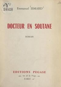 Emmanuel Ismard - Docteur en soutane.