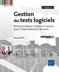 Gestion des tests logiciels- Bonnes pratiques à mettre en oeuvre pour l'industrialisation des tests - Emmanuel Itié pdf epub