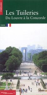 Emmanuel Jacquin - Les Tuileries. - Du Louvre à la Concorde.