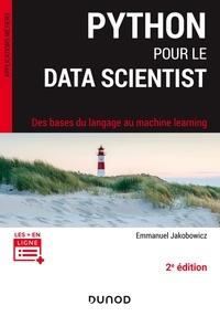 Emmanuel Jakobowicz - Python pour le data scientist - 2e éd. - Des bases du langage au machine learning.