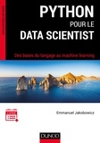 Emmanuel Jakobowicz - Python pour le data scientist - Des bases du langage au machine learning.