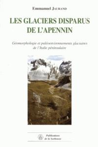 Livres gratuits en anglais à télécharger Les glaciers disparus de l'Apennin. Géomorphologie et paléoenvironnements glaciaires de l'Italie péninsulaire