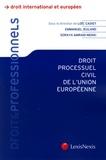 Emmanuel Jeuland et Loïc Cadiet - Droit processuel civil de l'Union Européenne.