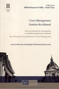 Emmanuel Jeuland - Gestion du tribunal - Pour un principe de coordination en matière de gestion du tribunal.