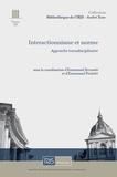 Emmanuel Jeuland et Emmanuel Picavet - Interactionnisme et norme - Approche transdisciplinaire.