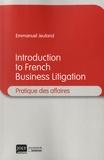 Emmanuel Jeuland - Introduction to French Business Litigation.