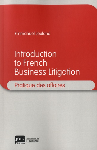 Emmanuel Jeuland - Introduction to French Business Litigation.