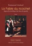 Emmanuel Jeuland - La Fable du ricochet - Approche juridique des liens de parole.