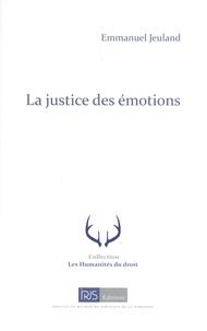 Emmanuel Jeuland - La justice des émotions.
