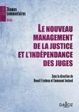 Emmanuel Jeuland et Benoît Frydman - Le nouveau management de la justice et l'indépendance des juges.