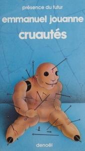 Emmanuel Jouanne - Cruautés.