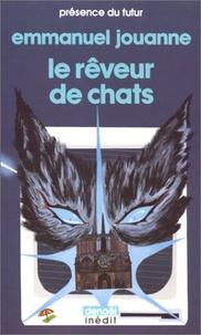 Emmanuel Jouanne - Terre Tome 1 : Le Rêveur de chats.