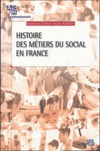 Emmanuel Jovelin et Brigitte Bouquet - Histoire des métiers du social en France.