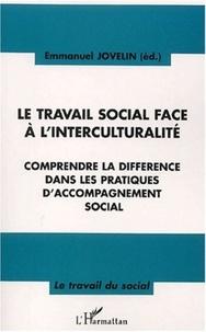Emmanuel Jovelin - Le travail social face à l'interculturalité - Comprendre la différence dans les pratiques d'accompagnement social.