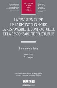 Emmanuel Juen - Remise en cause de la distinction entre la responsabilité contractuelle et la responsabilité délictueuse.