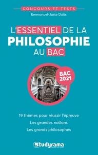 Emmanuel-Juste Duits - L'essentiel de la philosophie au bac.