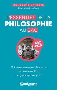 Emmanuel-Juste Duits - L'essentiel de la philosophie pour le bac.