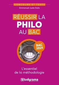 Emmanuel-Juste Duits - Philosophie Tle Réussir la philosophie au BAC - L'essentiel de la méthodologie.