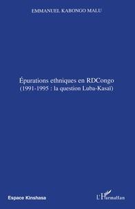 Emmanuel Kabongo Malu - Epurations ethniques en RDCongo - 1991-1995: la question Luba-Kasaï.