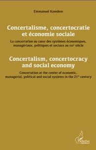 Emmanuel Kamdem - Concertalisme, concertocratie et économie sociale - La concertation au coeur des systèmes économiques, managériaux, politiques et sociaux au XXIe siècle.