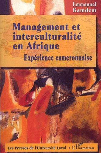 Emmanuel Kamdem - Management et interculturalité en Afrique - Expérience camerounaise.