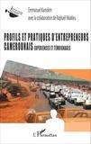 Emmanuel Kamdem - Profils et pratiques d'entrepreneurs camerounais - Expériences et témoignages.