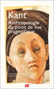 Anthropologie du point de vue pragmatique - Emmanuel Kant |