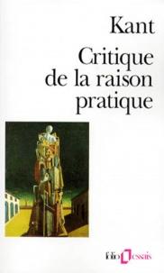 Critique de la raison pratique - Emmanuel Kant |