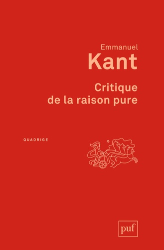 Emmanuel Kant - Critique de la raison pure.