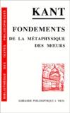 Emmanuel Kant - Fondements de la métaphysique des moeurs.