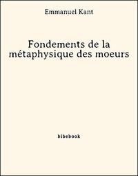 Collections de livres électroniques GoodReads Fondements de la métaphysique des moeurs 9782824706832