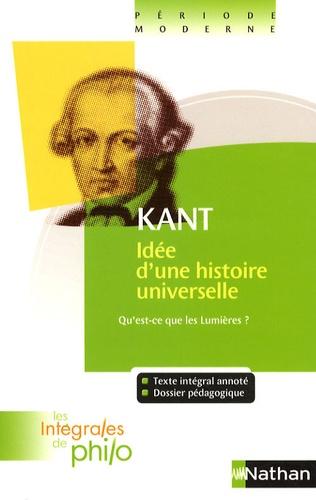 """Idée d'une histoire universelle au point de vue cosmopolitique. Réponse à la question """"Qu'est-ce que les Lumières ?"""""""