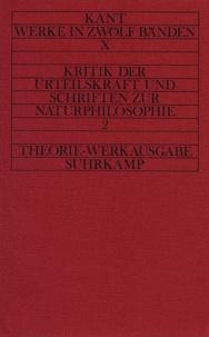 Emmanuel Kant - Kritik der Urteilskraft und naturphilosophische Schriften 2 - Volume 10.