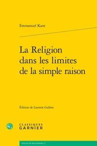 Emmanuel Kant - La religion dans les limites de la simple raison.