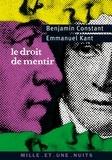 Emmanuel Kant et Benjamin Constant - Le Droit de mentir.