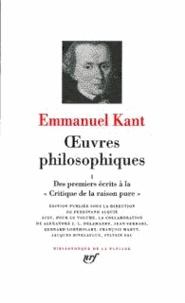 Oeuvres philosophiques- Tome 1, Des premiers écrits à la Critique de la raison pure - Emmanuel Kant |