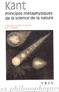 Emmanuel Kant - Principes métaphysiques de la science de la nature - Suivis des Premiers articles sur la physique de la terre et du ciel.