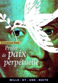 Emmanuel Kant - Projet de paix perpétuelle.